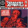 Separates, The – Music To Scream By CD