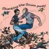 V/A – Skankin´ The Scum Away CD