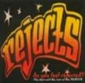 Rejects - Do You Feel Rejected? CD