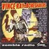 Vince Ray And The Boneshakers - Zombie Radio CD