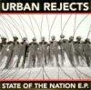 Urban Rejects - State Of The Nation EP