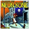 Neon Bone – Sick Of Me EP