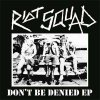 Riot Squad - Don´t Be Denied EP