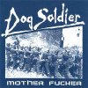 Dog Soldier - Mother Fucker EP