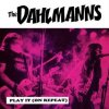 Dahlmanns, The - Play It (On Repeat) EP