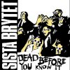 Sista Brytet - Dead Before You Know It EP