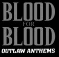 Blood For Blood – Outlaw Anthems LP
