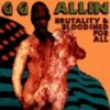 GG Allin – Brutality And Bloodshed LP