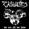 Casualties, The – We Are All We Have LP