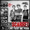 Scarred, The - Live Fast Die Poor LP