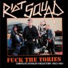 Riot Squad - Fuck The Tories LP