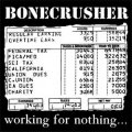 Bonecrusher - Working For Nothing... LP
