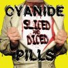 Cyanide Pills - Sliced And Diced LP