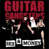Guitar Gangsters - Sex & Money LP (limited)