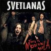 Svetlanas - This Is Moscow Not LA LP