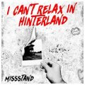 Missstand - I Can´t Relax In Hinterland LP