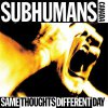 Subhumans (Canada) - Same Thoughts Different Day 2LP