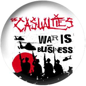 Casualties, The - War Is Business (Button)