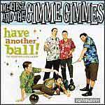 Me First & The Gimme Gimmes – Have Another Ball CD