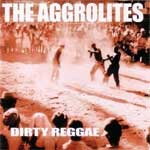 Aggrolites, The - Dirty Reggae CD