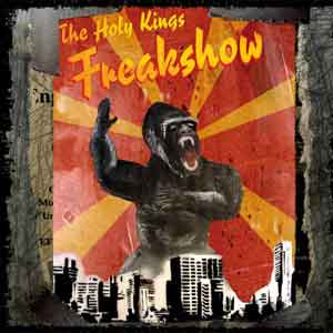 Holy Kings, The - Freakshow DigiCD
