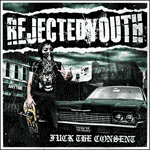 Rejected Youth - Fuck The Consent lim.CD