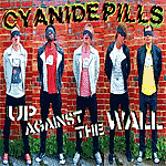 Cyanide Pills - Up Against The Wall EP