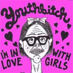 Youthbitch - I�m In Love With Girls EP