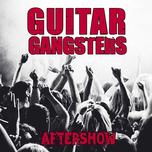 Guitar Gangsters - Aftershow EP