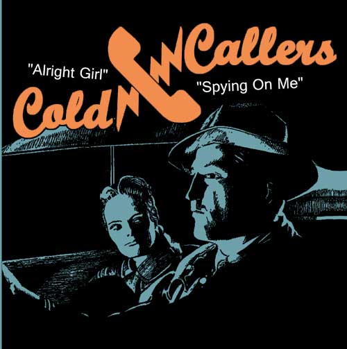 Cold Callers - Alright Girl/ Spying On Me EP