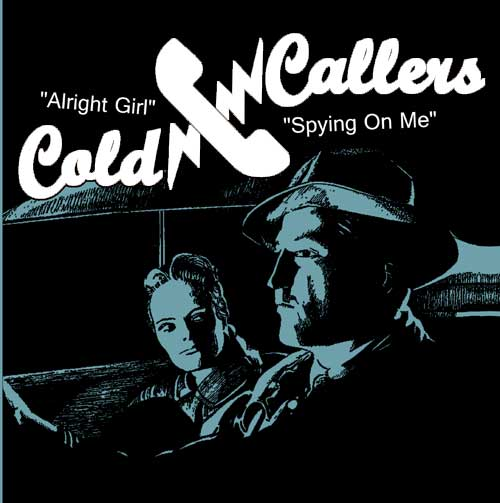 Cold Callers - Alright Girl/ Spying On Me EP (TP)