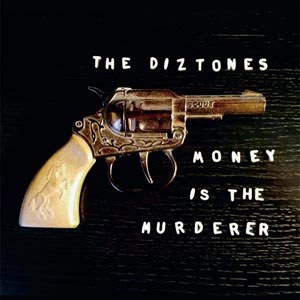 Diztones, The - Money Is The Murderer EP