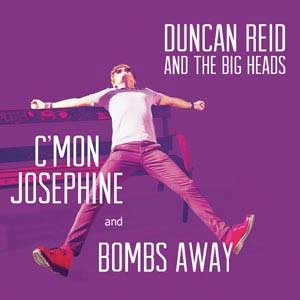 Duncan Reid & The Big Heads - C´mon Josephine EP