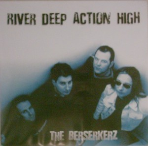 Berserkerz, The – River Deep Action High (LP)