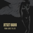 Jetset Radio – From Ashes To Life (LP)