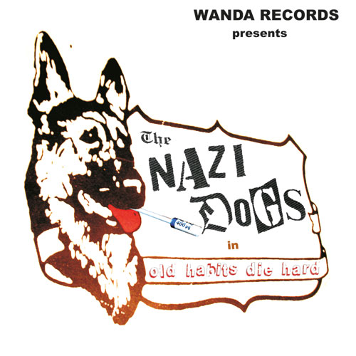 Nazi Dogs, The - Old Habits Die Hard LP