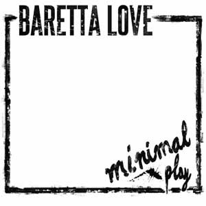 Baretta Love - Minimal Play LP