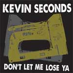 Kevin Seconds - Don�t Let Me Lose Ya LP