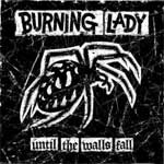Burning Lady - Untill The Walls Fall LP