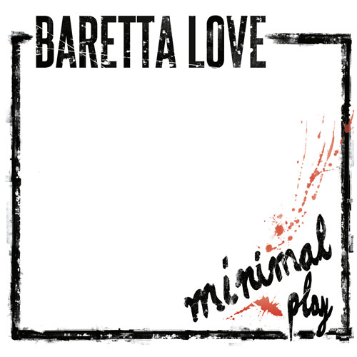 Baretta Love - Minimal Play LP (2nd press)