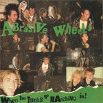 Abrasive Wheels - When The Punks Go Marching In 2LP