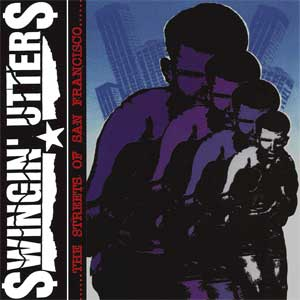 Swingin Utters - The Streets Of San Francisco LP