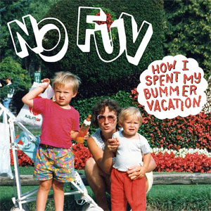No Fun - How I Spent My Bummer Vacation LP