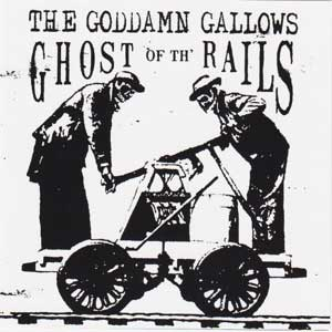 Goddamn Gallows, The - Ghost Of The Rails LP