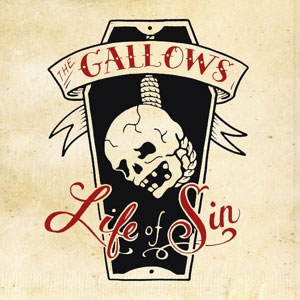 Gallows, The - Life Of Sin LP