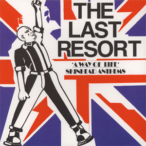 Last Resort - A Way Of Life - Skinhead Anthems LP