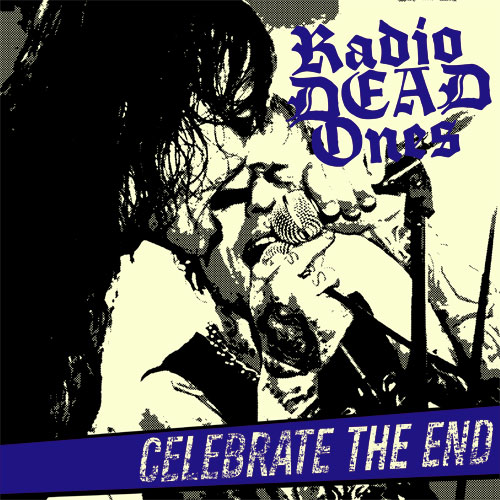 Radio Dead Ones - Celebrate The End LP (limited)