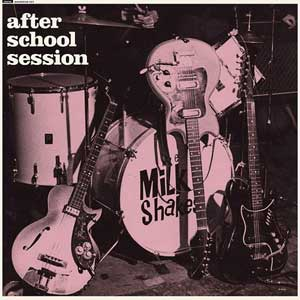 Milkshakes, The - After School Session LP