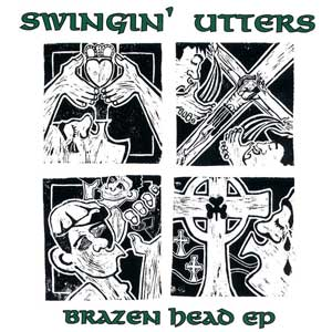 Swingin Utters - Brazen Head 10""