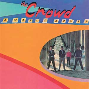 Crowd, The - A World Apart LP